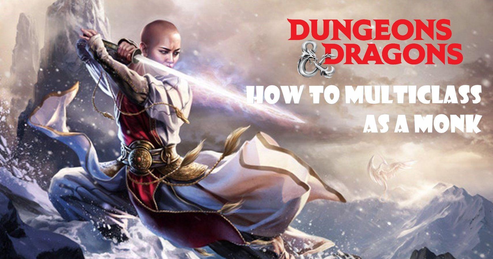 Dungeons & Dragons: cómo ser un monje en múltiples clases