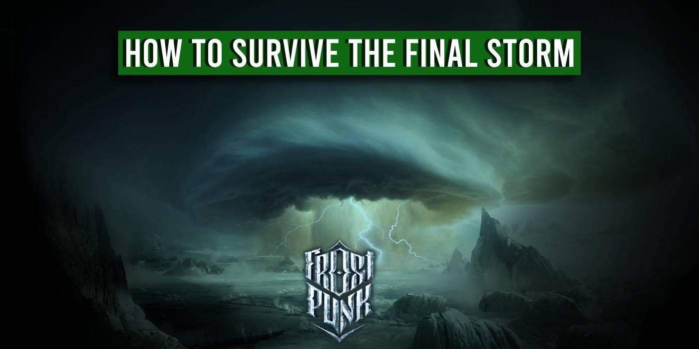 Frostpunk: Cómo sobrevivir a la tormenta final