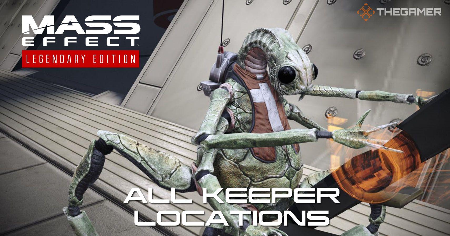 Mass Effect: todas las ubicaciones de Keeper