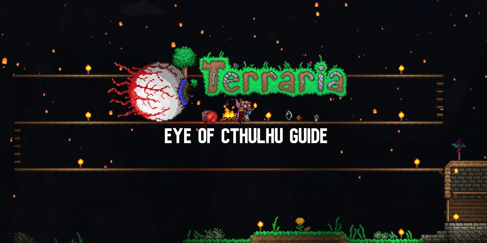 Terraria: Eye Of Cthulhu Boss Guide